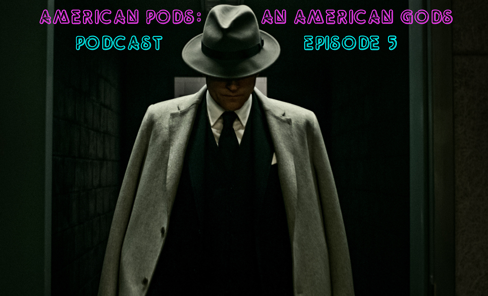 American Pods: An American Gods Podcast, Ep. 5 – The Pitch