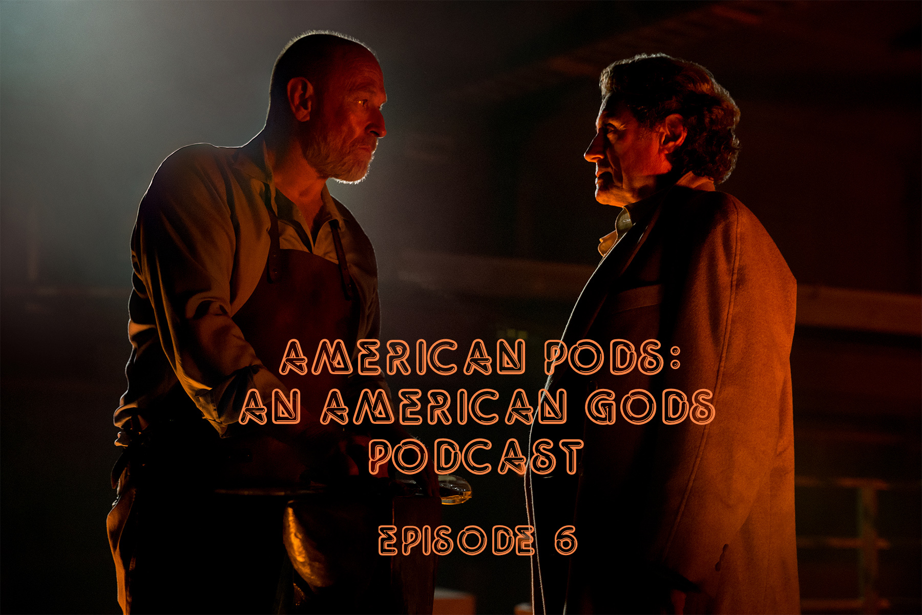 American Pods: An American Gods Podcast, Ep. 6 – The Forge